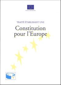 Journaux officiels - Traité établissant une Constitution pour l'Europe.