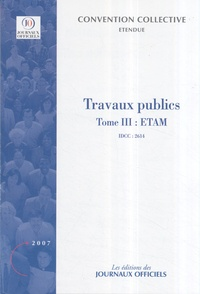 Journaux officiels - Travaux publics - Tome 3, ETAM.