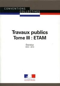 Journaux officiels - Travaux publics - Tome3, Etam. IDCC 2614.