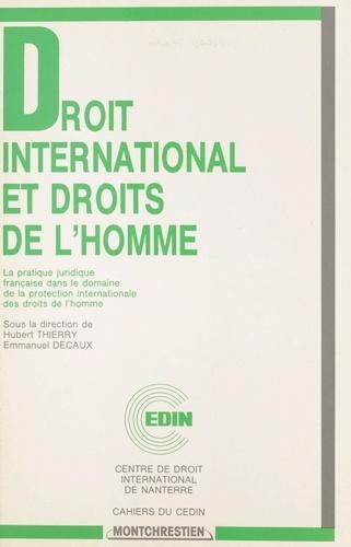 Droit international et droits de l'homme : la pratique juridique française dans le domaine de la protection internationale des droits de l'homme. Actes