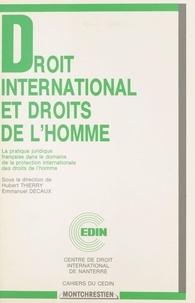 Journée d'actualité internatio et Hubert Thierry - Droit international et droits de l'homme : la pratique juridique française dans le domaine de la protection internationale des droits de l'homme - Actes.