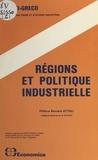 Journées d'économie industriel et  Institut de recherche en écono - Régions et politique industrielle : 8es journées d'économie industrielle, 1983, Gif-sur-Yvette, Montpellier.