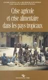 Journées de géographie tropica et Pierre Vennetier - Crise agricole et crise alimentaire dans les pays tropicaux.