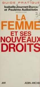 Journet - La Femme et ses nouveaux droits - Guide pratique.