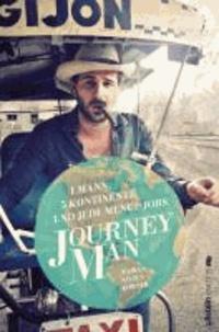 Journeyman - 1 Mann, 5 Kontinente und jede Menge Jobs.