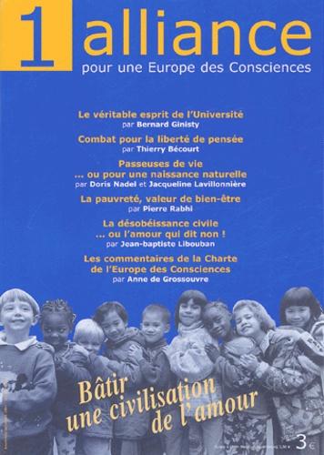 Bernard Ginisty et Pierre Rabhi - Alliance pour une Europe des Consciences N° 1, Novembre-Décem : Bâtir une civilisation de l'amour.