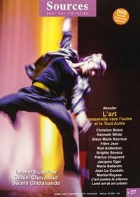 Alain Chevillat - Sources N° 27, juillet/août/ : L'art - Passerelle vers l'autre et le Tout Autre. 1 DVD