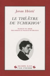 Jovan P. Hristic - Le théâtre de Tchekhov.