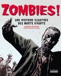 Jovanka Vuckovic - Zombies ! - Une histoire illustrée des morts vivants.