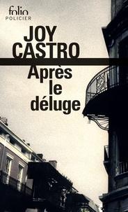 Joy Castro - Après le déluge.