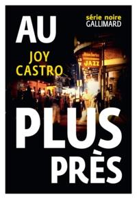 Joy Castro - Au plus près.