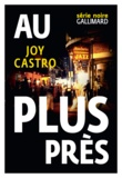 Joy Castro - Au plus près.