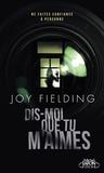 Joy Fielding - Dis-moi que tu m'aimes.