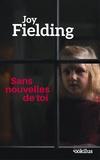 Joy Fielding - Sans nouvelles de toi.