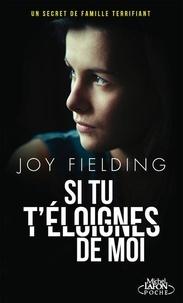 Joy Fielding - Si tu t'éloignes de moi.