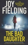 Joy Fielding - The Bad Daughter.