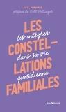 Joy Manné - Les constellations familiales - Intégrer la sagesse des constellations familiales dans sa vie quotidienne.