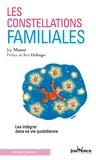 Joy Manné - Les constellations familiales - Les intégrer dans sa vie quotidienne.