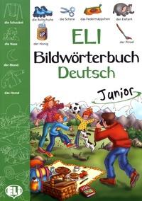 Joy Olivier et Elena Staiano - ELI Bildwörterbuch Deutsch Junior.