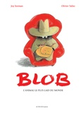 Joy Sorman et Olivier Tallec - Blob, l'animal le plus laid du monde.