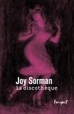 Joy Sorman - La discothèque.