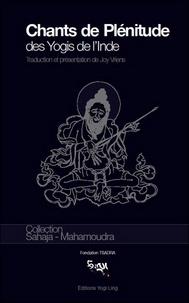 Joy Vriens - Chants de plénitude des yogis de l'Inde - Huit anthologies de distiques Doha Dzeu Gyé.