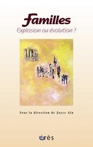 Joyce Aïn - Familles, explosion ou évolution ?.