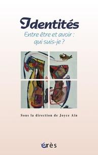 Joyce Aïn - Identités - Entre être et avoir : qui suis-je ?.