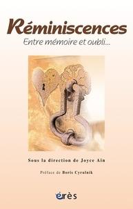 Joyce Aïn - Réminiscences - Entre mémoire et oubli....