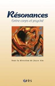 Joyce Aïn et  Collectif - Résonances, entre corps et psyché.