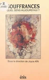 Joyce Aïn - Souffrances - Quel sens aujourd'hui ?.