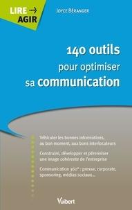 Joyce Béranger - 140 outils pour optimiser sa communication.