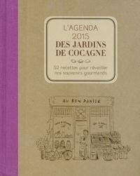Joyce Briand - L'agenda 2015 des jardins de Cocagne - 52 recettes pour réveiller nos souvenirs gourmands.