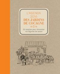 Joyce Briand - L'agenda 2016 des jardins de cocagne - 52 recettes pour réinventer vos légumes de saison.