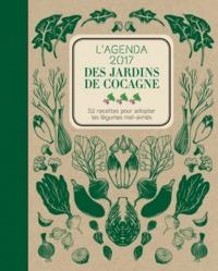 Joyce Briand - L'agenda 2017 des Jardins de Cocagne - 52 recettes pour adopter les légumes mal-aimés.