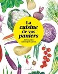 Joyce Briand et Laurence de Cabarrus - La cuisine de vos paniers - 365 recettes saison par saison.