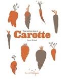 Joyce Briand - Tout est bon dans la carotte.
