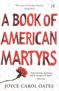 Ebooks téléchargés ordinateur A Book of American Martyrs (Litterature Francaise) ePub PDF 9780008221713