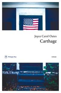 Télécharger des ebooks google books Carthage (Litterature Francaise) par Joyce Carol Oates