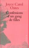 Joyce Carol Oates - Confessions d'un gang de filles.