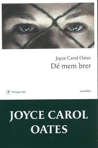 Joyce Carol Oates - Dé mem brer.