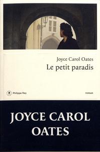 Joyce Carol Oates - Le petit paradis.