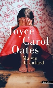 Joyce Carol Oates - Ma vie de cafard.