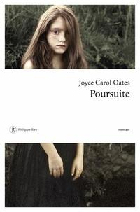 Joyce Carol Oates - Poursuite.