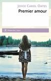 Joyce Carol Oates - Premier amour - Un conte gothique.