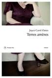 Joyce Carol Oates - Terres amères.