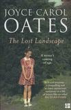 Joyce Carol Oates - The Lost Landscape.