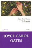 Joyce Carol Oates - Trahison - Nouvelles.
