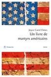 Joyce Carol Oates - Un livre de martyrs américains.
