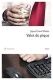 Joyce Carol Oates et Claude Seban - Valet de pique.